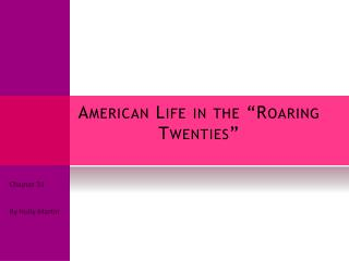 American Life in the  Roaring Twenties