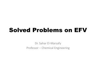 Solved Problems on EFV