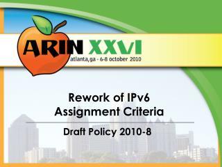 Rework of IPv6  Assignment Criteria