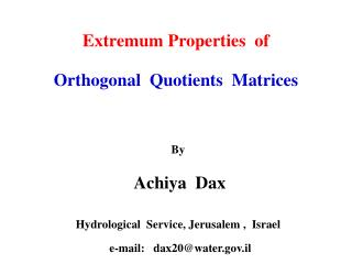 Extremum Properties  of Orthogonal  Quotients  Matrices By   Achiya  Dax
