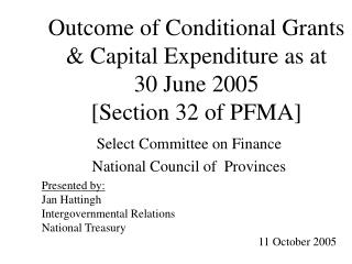 Outcome of Conditional Grants & Capital Expenditure as at  30 June 2005 [Section 32 of PFMA]