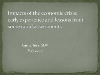 Impacts of the economic crisis:  early experience and lessons from some rapid assessments