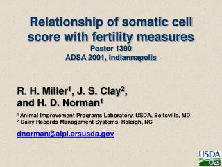 Relationship of somatic cell score with fertility measures Poster 1390 ADSA 2001, Indiannapolis