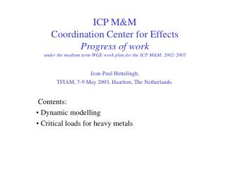 Contents:  Dynamic modelling  Critical loads for heavy metals