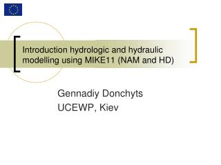 Introduction hydrologic and hydraulic modelling using MIKE11 (NAM and HD)