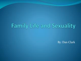 Family Life and Sexuality