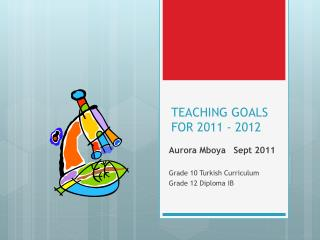 TEACHING GOALS  FOR  2011  -  2012