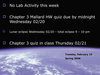 No Lab Activity this week  Chapter 3 Mallard HW quiz due by midnight Wednesday 02