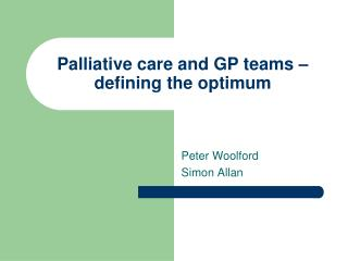 Palliative care and GP teams – defining the optimum