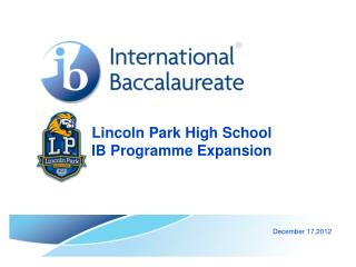 Lincoln Park High School IB  Programme  Expansion