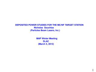 DEPOSITED POWER STUDIES FOR THE MC/NF  TARGET STATION.