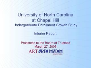 University of North Carolina at Chapel Hill Undergraduate Enrollment Growth Study  Interim Report
