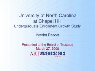 University of North Carolina at Chapel Hill Undergraduate Enrollment Growth Study  Interim Report
