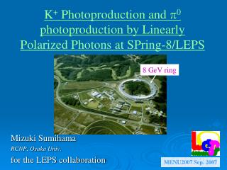 K +  Photoproduction and  p 0  photoproduction by Linearly Polarized Photons at SPring-8/LEPS