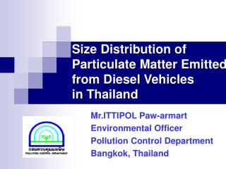 Size Distribution of  Particulate Matter Emitted  from Diesel Vehicles  in Thailand