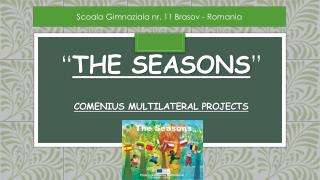 """ The seasons "" Comenius multilateral projects"