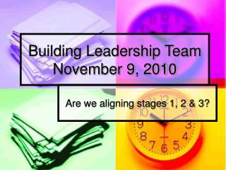 Building Leadership Team November 9, 2010