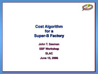 Cost Algorithm  for a Super-B Factory