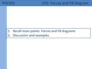 PHY205 	  Ch5: Forces and FB Diagram