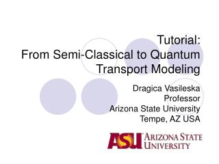 Tutorial:  From Semi-Classical to Quantum Transport Modeling