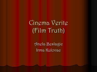 Cinema Verite (Film Truth)