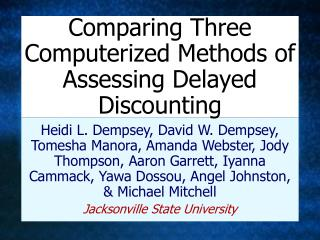 Comparing Three Computerized Methods of Assessing Delayed Discounting