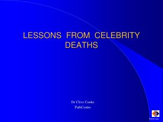 LESSONS  FROM  CELEBRITY  DEATHS