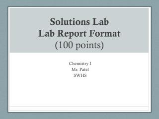 Solutions Lab  Lab Report Format (100 points)