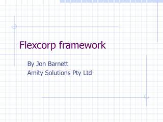 Flexcorp framework