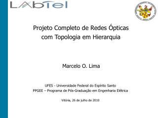Projeto Completo de Redes Ópticas com Topologia em Hierarquia