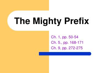 The Mighty Prefix