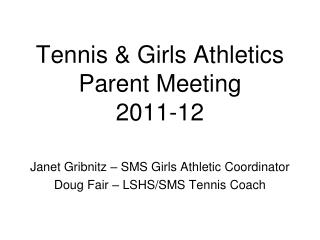 Tennis & Girls Athletics  Parent Meeting 2011-12