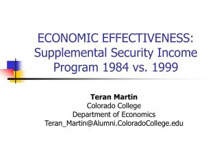 ECONOMIC EFFECTIVENESS:  Supplemental Security Income Program 1984 vs. 1999