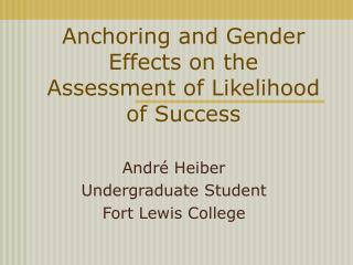 Anchoring and Gender Effects on the  Assessment of Likelihood of Success