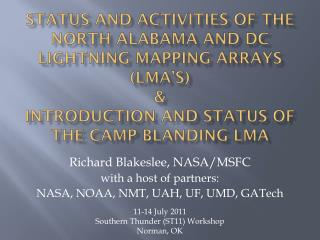 Richard Blakeslee, NASA/MSFC with a host of partners: NASA, NOAA, NMT, UAH, UF, UMD,  GATech
