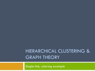 Hierarchical  clustering & Graph theory