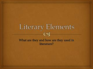 What are they and how are they used in literature?