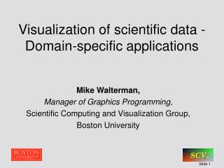 Visualization of scientific data - Domain-specific applications
