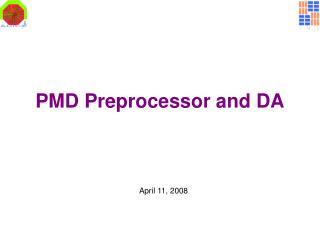 PMD Preprocessor and DA