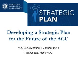 Developing a Strategic Plan  for the Future of the ACC