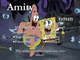 Amity noun