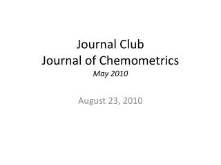 Journal Club Journal of Chemometrics May 2010