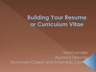 Building Your Resume or Curriculum Vitae
