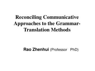Reconciling Communicative Approaches to the Grammar-Translation Methods