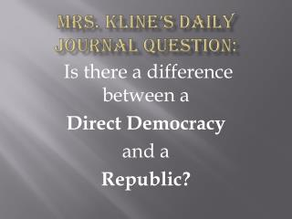 Mrs. Kline's Daily Journal Question: