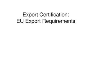 Export Certification: EU Export Requirements