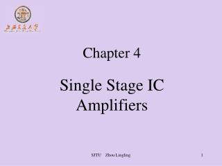 Chapter 4 Single Stage IC Amplifiers