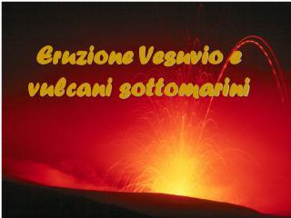 Eruzione Vesuvio e  vulcani sottomarini