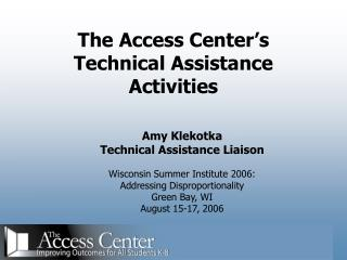 The Access Center's Technical Assistance Activities
