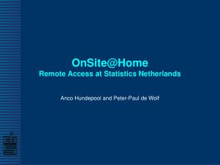 OnSite@Home Remote Access at Statistics Netherlands